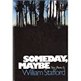 Someday, Maybe: New Poems (0060139684) by William Stafford