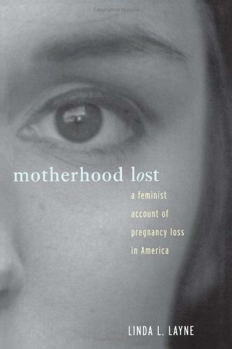 Motherhood Lost: A Feminist Account Of Pregnancy Loss In America front-783861