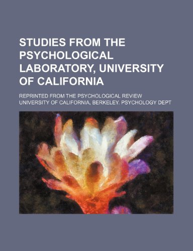 Studies from the Psychological Laboratory, University of California; reprinted from the Psychological Review