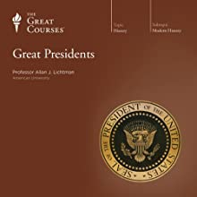 Great Presidents Lecture Auteur(s) :  The Great Courses Narrateur(s) : Professor Allan J. Lichtman