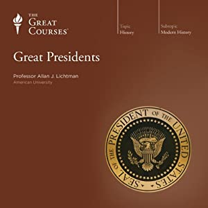 Great Presidents | [The Great Courses]