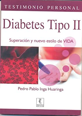 Diabetes Tipo II Testimonio Personal (Spanish Edition)