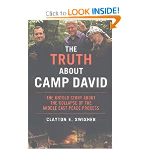 Clayton E. Swisher. The Truth About Camp David: The Untold Story About the Collapse of the Middle East Peace Process.