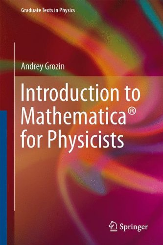Introduction to Mathematica® for Physicists (Graduate Texts in Physics)