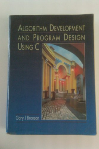 Algorithm Development and Program Design Using C