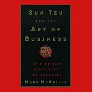 Sun Tzu and the Art of Business | [Mark McNeilly]