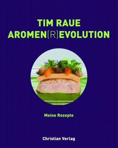 Suchen : Tim Raue. Aromen(r)evolution: 80 Rezepte