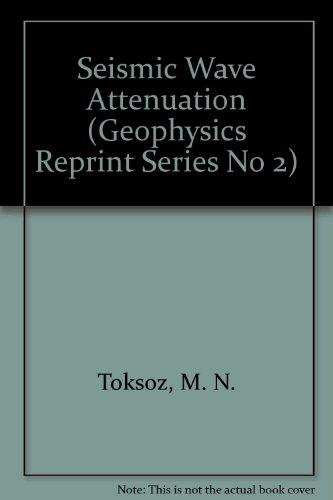 Seismic Wave Attenuation (Geophysics Reprint Series No 2)