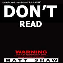 Don't Read: A Novel of Extreme Horror, Sex, and Gore (       UNABRIDGED) by Matt Shaw Narrated by Chris Barnes