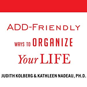 ADD-Friendly Ways to Organize Your Life Audiobook