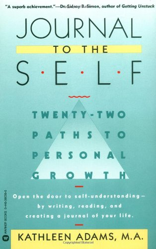 Journal to the Self: Twenty-Two Paths to Personal Growth...