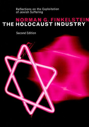 The Holocaust Industry: Reflections on the Exploitation of Jewish Suffering, New Edition 2nd Edition