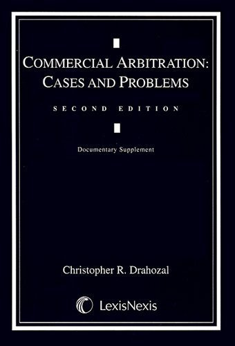 Commercial Arbitration: Cases and Problems Documentary Supplement