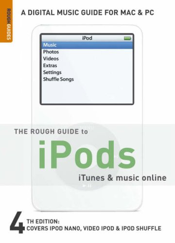 The Rough Guide to iPods, iTunes, and Music Online 4 (Rough Guide Reference)