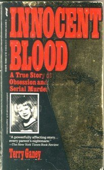 Book: Innocent Blood - A True Story of Terror and Justice by Terry Ganey