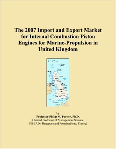 The 2007 Import and Export Market for Internal Combustion Piston Engines for Marine-Propulsion in United Kingdom