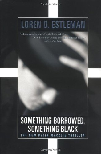 Something Borrowed, Something Black (Peter Macklin, The Nine-to-Five Killer, Book 4)