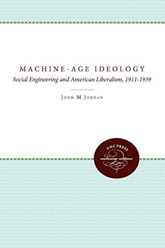 Machine-Age Ideology: Social Engineering and American Liberalism, 1911-1939