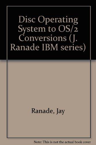 DOS to Os/2: Conversion, Migration, and Application Design (J Ranade Ibm Series) PDF