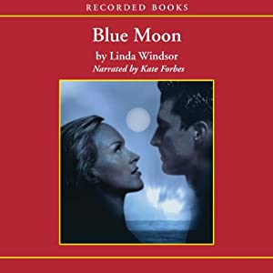 Blue Moon | [Linda Windsor]