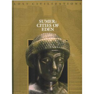 Sumer: The Cities of Eden (Lost Civilizations)