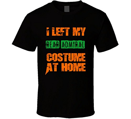 [Left Rear admiral Halloween Costume At Home Funny Job T Shirt 2XL Black] (Rear Admiral Costume)