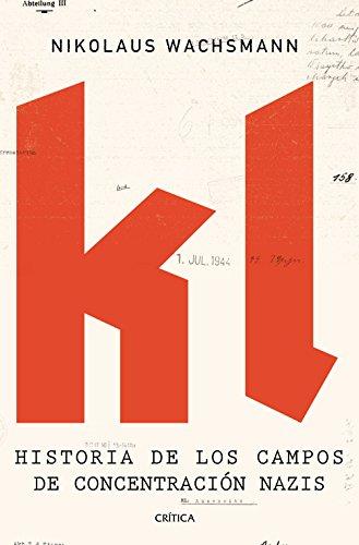 KL: Historia de los campos de concentración nazis