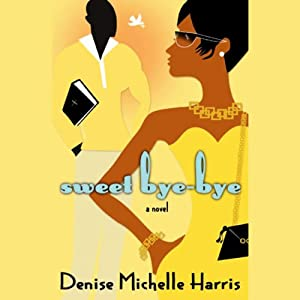 Sweet Bye-Bye | [Denise Michelle Harris]