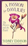 A Passion for Daylilies: The Flowers and the People
