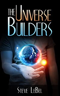 (FREE on 9/24) The Universe Builders: Bernie And The Putty by Steve LeBel - http://eBooksHabit.com