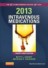 2013 Intravenous Medications: A Handbook for Nurses and Health Professionals (Intravenous Medications: A Handbook for Nurses & Allied Health Professionals)