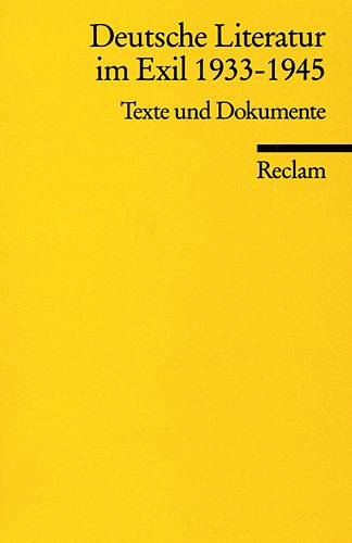 Deutsche Literatur im Exil 1933-1945: Texte und Dokumente