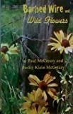 img - for Barbed Wire and Wild Flowers book / textbook / text book