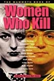 Women Who Kill Viciously (0330421085) by James, Mike