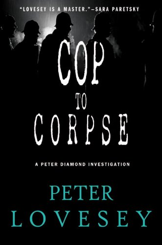 Cop to Corpse (Peter Diamond #12) (Inspector Peter Diamond Investigations)