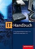IT-Handbuch für Systemelektroniker/-in, Fachinformatiker/-in - Heinrich Hübscher, Hans-Joachim Petersen, Carsten Rathgeber, Klaus Richter, Dirk Scharf