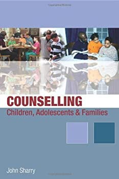 counselling children. adolescents and families: a strengths-based approach - dr john sharry
