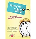 Shopping for Time: How to Do it All and Not be Overwhelmed (Paperback) - Common