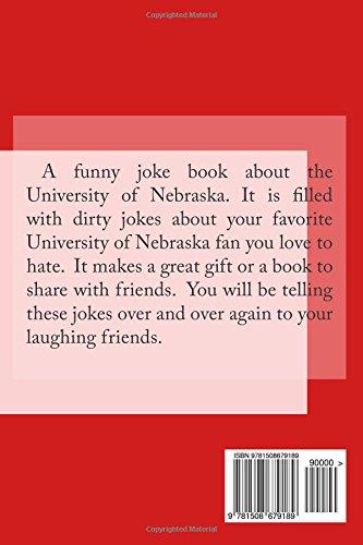 University of Nebraska Football Dirty Joke Book: Jokes About University of Nebraska Fans (Football Joke Books)