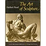 The Art of Sculpture (The A. W. Mellon lectures in the fine arts) ~ Sir Herbert Edward Read