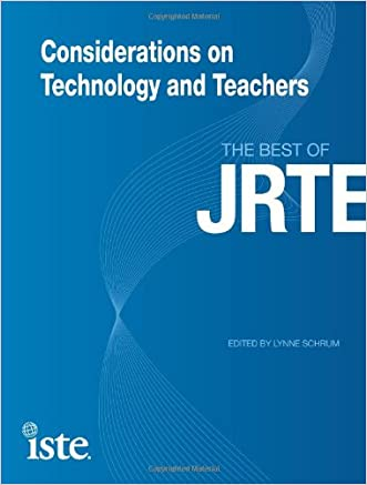 Considerations on Technology and Teachers: The Best of JRTE written by Lynne Schrum