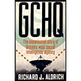 GCHQ: The Uncensored Story Of Britain's Most Secret Intelligence Agencyby Richard Aldrich