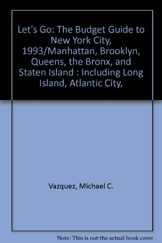 Let'S Go: The Budget Guide To New York City, 1993/Manhattan, Brooklyn, Queens, The Bronx, And Staten Island : Including Long Island, Atlantic City, (Let'S Go: New York City)