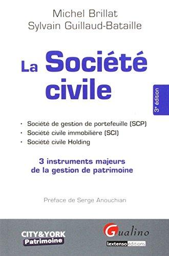 La société civile : 3 instruments majeurs de la gestion de patrimoine