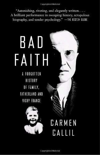 Bad Faith: A Forgotten History of Family, Fatherland and Vichy France (Vintage)