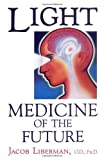 img - for Light: Medicine of the Future: How We Can Use It to Heal Ourselves NOW [Paperback] book / textbook / text book