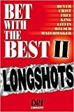 img - for Bet With the Best 2: Longshots [Hardcover] book / textbook / text book