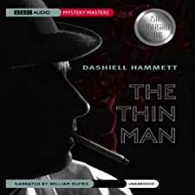 The Thin Man (       UNABRIDGED) by Dashiell Hammett Narrated by William Dufris