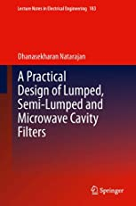 A Practical Design of Lumped, Semi-lumped & Microwave Cavity Filters: 183 (Lecture Notes in Electrical Engineering)