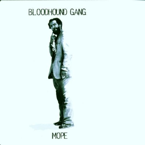 Bloodhound Gang - Mope - Zortam Music